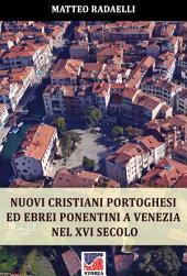 Nuovi cristiani portoghesi ed ebrei ponentini a Venezia nel XVI secolo