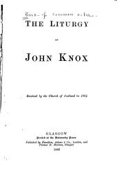 The Liturgy of John Knox: Received by the Church of Scotland in 1564