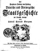 Des Freyherrn Ludwig von Holberg Dänische und Norwegische Staatsgeschichte