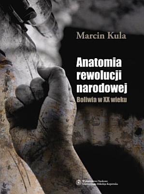 Anatomia Rewolucji Narodowej Boliwia W Xx Wieku