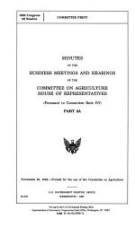 Minutes of the Business Meetings and Hearings of the Committee on Agriculture, House of Representatives (pursuant to Committee Rule IVf).