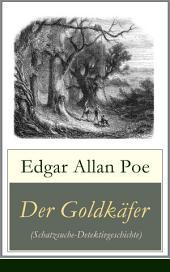 Der Goldkäfer (Schatzsuche-Detektivgeschichte) - Vollständige deutsche Ausgabe