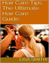 Hair Care Tips: The Ultimate Hair Care Guide