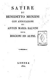 Satire di Benedetto Menzini con annotazioni di Anton Maria Salvini, del Biscioni ed altri