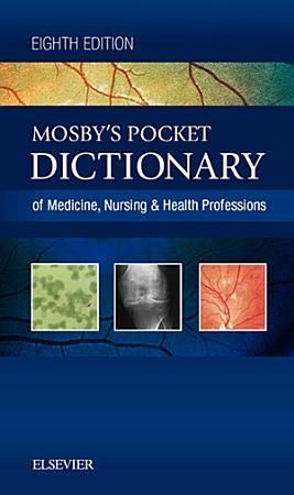 Mosby s Pocket Dictionary of Medicine  Nursing   Health Professions   E Book PDF