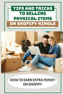 Tips And Tricks To Selling Physical Items On Shopify Kindle
