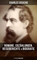 Charles Dickens  Romane  Erz  hlungen  Reiseberichte   Biografie  27 Titel in einem Band  PDF
