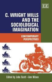 C. Wright Mills and the Sociological Imagination: Contemporary Perspectives
