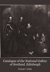 Catalogue of the National Gallery of Scotland, Edinburgh: Under the Management of the Board of Manufactures
