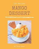 123 Mango Dessert Recipes