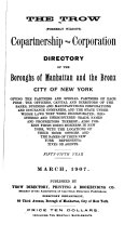 The Trow  formerly Wilson s  Copartnership and Corporation Directory of the Boroughs of Manhattan and the Bronx  City of New York     PDF