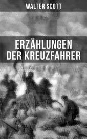 Erzählungen der Kreuzfahrer: Rittergeschichten (Historische Romane: 12. Jahrhundert)
