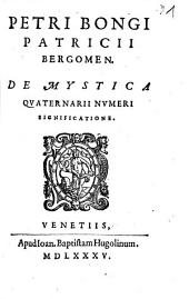 Petri Bongi Patricii Bergomen. De Mystica Qvaternarii Nvmeri Significatione