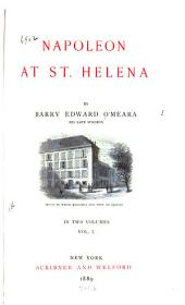 Napoleon at St. Helena: Volume 1