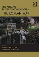 The Ashgate Research Companion to the Korean War PDF