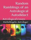 Random Ramblings of an Astrological Autodidact