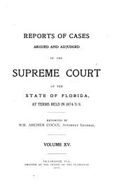 Cases Argued and Adjudged in the Supreme Court of Florida: Volume 15