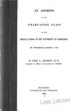 An Address to the Graduating Class of the Medical School in the University at Cambridge, on Wednesday, March 9, 1864