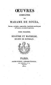 Oeuvres complètes: Eugénie et Mathilde, Eugène de Rothelin, Volume3