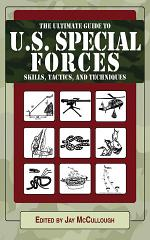 Ultimate Guide to U.S. Special Forces Skills, Tactics, and Techniques