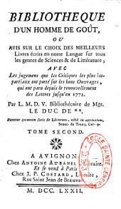Bibliothèque d'un homme de goût, ou avis sur le choix des meilleurs livres écrits en notre langue sur tous les genres de sciences et de littérature... par L. M. D. V. (abbé L.-M.. Chaudon)...