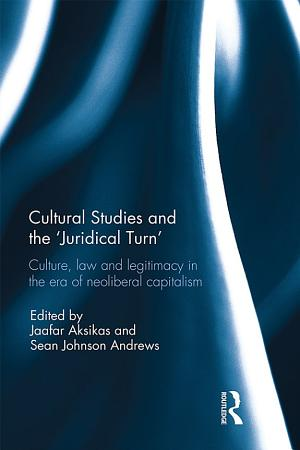 Cultural Studies and the  Juridical Turn  PDF
