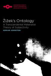 Zizek's Ontology: A Transcendental Materialist Theory of Subjectivity