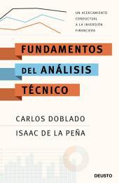 Fundamentos del análisis técnico: Un acercamiento conductual a la inversión financiera
