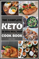 The Complete Keto 28 Days Meal Prep Cook Book Book