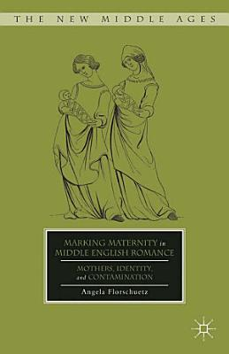 Marking Maternity in Middle English Romance PDF