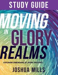 Moving In Glory Realms Study Guide Book PDF