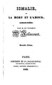 Ismalie: ou La mort et l'amour; roman-poëme, Volumes1à2