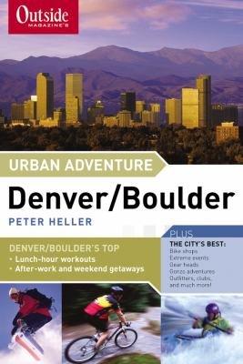Outside Magazine s Urban Adventure  Denver Boulder PDF