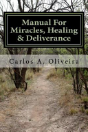 Manual for Miracles  Healing and Deliverance PDF