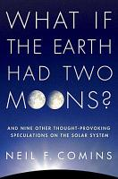 What If the Earth Had Two Moons  PDF