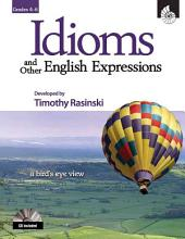 Idioms and Other English Expressions, Grades 4-6