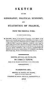 Sketch of the geography, political economy, and statistics of France: from the original work, ...