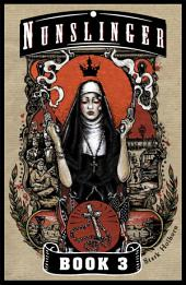 Nunslinger 3: A Pilgrim and a Stranger, Book 3