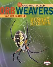 Orb Weavers: Hungry Spinners
