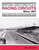 British Motorcycle Racing Circuits Since 1907