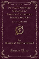 Putnam s Monthly Magazine of American Literature  Science  and Art  Vol  7 PDF