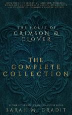 The House of Crimson   Clover  The Complete Collection PDF