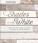 Download Country Living Shades of White Book