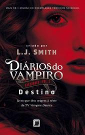 Destino - Diários do vampiro: Caçadores -