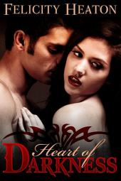 Heart of Darkness: A Vampire Romance Novel