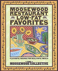 Moosewood Restaurant Low Fat Favorites Book