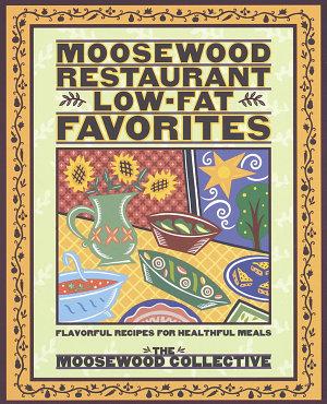 Moosewood Restaurant Low Fat Favorites