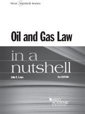 Oil and Gas Law in a Nutshell, 6th: Edition 6