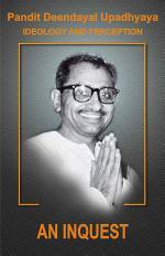 Pt. Deendayal Upadhyay Ideology & Preception - Part - 1