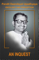 Pt. Deendayal Upadhyay Ideology & Preception - Part - 1 An Inquest